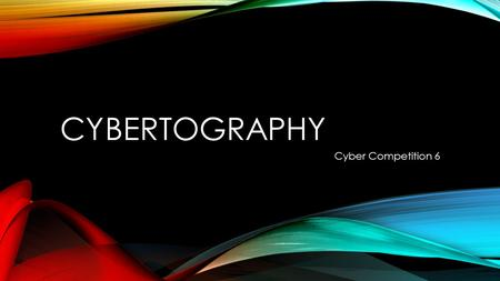 Cybertography Cyber Competition 6.