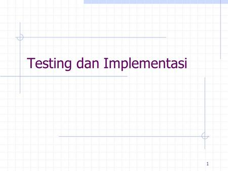 Testing dan Implementasi