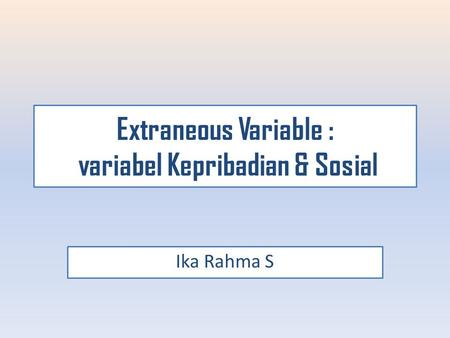 Extraneous Variable : variabel Kepribadian & Sosial