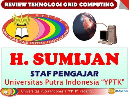 "REVIEW TEKNOLOGI GRID COMPUTING Universitas Putra Indonesia ""YPTK"""