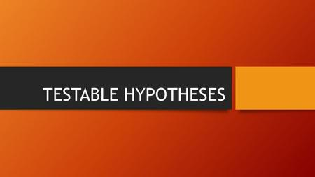 TESTABLE HYPOTHESES. Matriks ab x ( a+b+1 ) Asumsi.