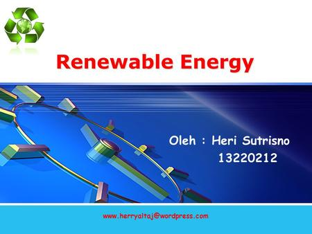 Renewable Energy Oleh : Heri Sutrisno