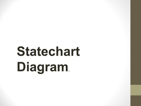 Statechart Diagram..