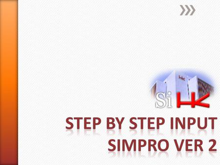 STEP BY STEP INPUT SIMPRO VER 2