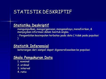 STATISTIK DESKRIPTIF Statistika Deskriptif Statistik Inferensial