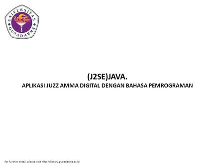 (J2SE)JAVA. APLIKASI JUZZ AMMA DIGITAL DENGAN BAHASA PEMROGRAMAN for further detail, please visit
