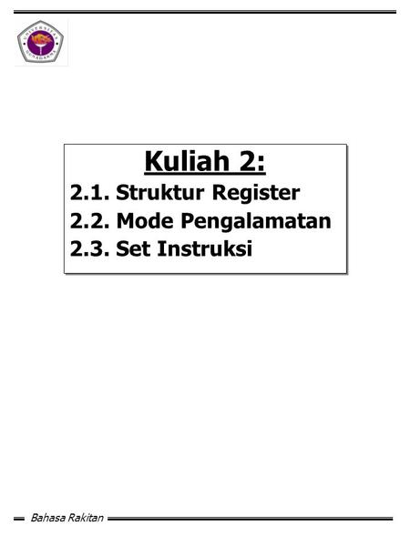Kuliah 2: 2.1. Struktur Register 2.2. Mode Pengalamatan