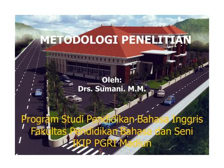 RESEARCH IN ENGLISH LANGUAGE AND LANGUAGE TEACHING QUANTITATIVE RESEARCH METHODOLOGY RESEARCH IN ENGLISH LANGUAGE AND LANGUAGE TEACHING Program Studi.