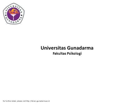 Universitas Gunadarma Fakultas Psikologi for further detail, please visit