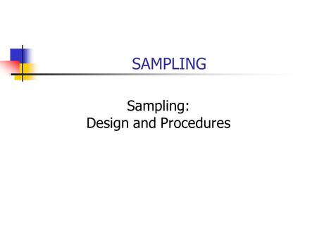 SAMPLING Sampling: Design and Procedures. 11-2 Chapter Outline 1) Umum 2) Sample or Census 3) The Sampling Design Process i.Populasi Sasaran ii.Kerangka.