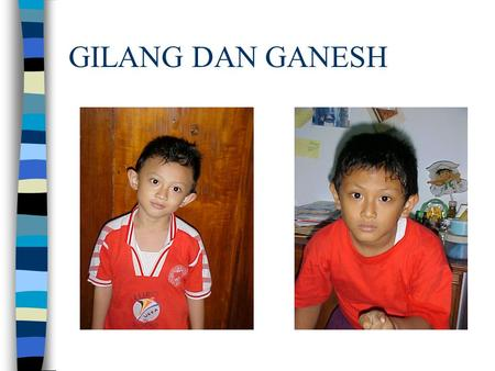 GILANG DAN GANESH. FISIOTERAPI GLOBAL A DOCTOR'S REFERAL IS NOT NECESSARY TO ATTEND THIS PRACTICE AS A PRIVATE PATIENT.