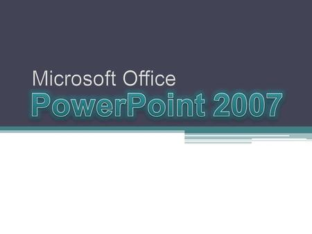 Microsoft Office PowerPoint 2007.