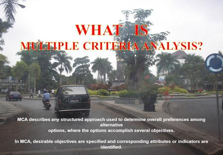 WHAT IS MULTIPLE CRITERIA ANALYSIS?