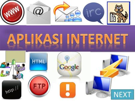 APLIKASI INTERNET NEXT.