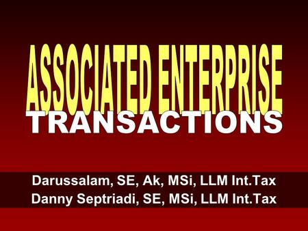Darussalam, SE, Ak, MSi, LLM Int.Tax Danny Septriadi, SE, MSi, LLM Int.Tax.