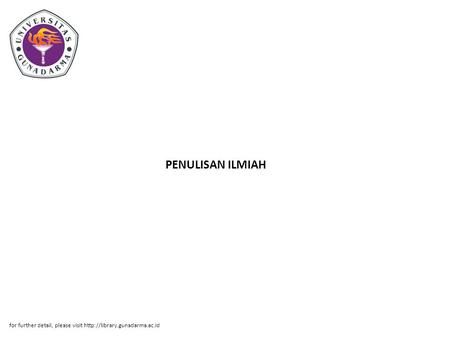 PENULISAN ILMIAH for further detail, please visit