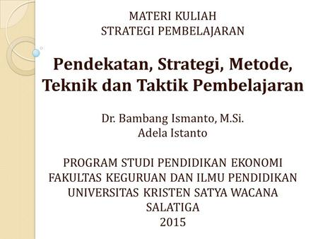Perbedaan Strategi Pendekatan Metode Teknik Model Pembelajaran Ppt Download