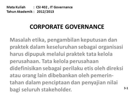 Mata Kuliah	:  CSI 402 , IT Governance