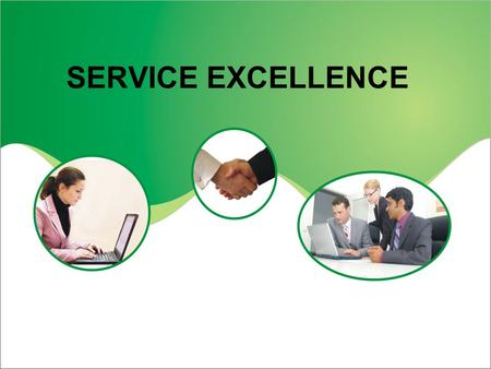 SERVICE EXCELLENCE.