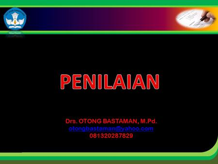 Click to edit Master title style Drs. OTONG BASTAMAN, M.Pd. 081320287829.
