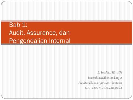Bab 1: Audit, Assurance, dan Pengendalian Internal