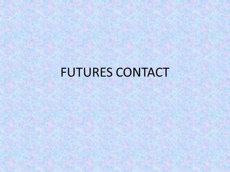 FUTURES CONTACT. 1970 KEGAGALAN STANDAR EMAS INSTRUMEN DERIVATIVE.