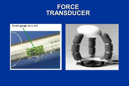 FORCE TRANSDUCER 1.