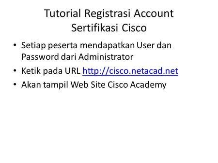 Tutorial Registrasi Account Sertifikasi Cisco