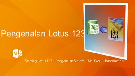 Starting Lotus 123 – Pengenalan Sintaks – Ms. Excel – Introduction