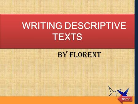 WRITING DESCRIPTIVE TEXTS