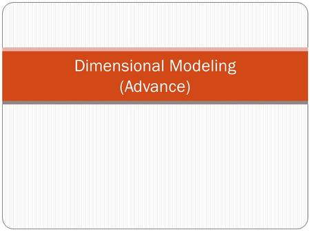 Dimensional Modeling (Advance)