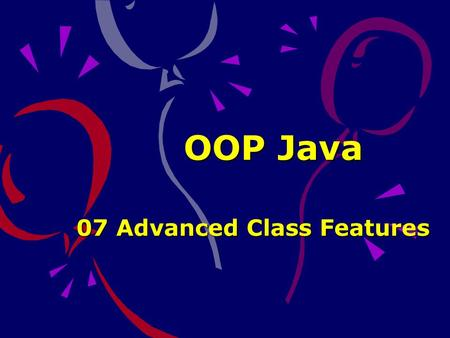 OOP Java 07 Advanced Class Features. Materi The Object Class Static keywords –Static Attributes –Static Methods –Static Initializer Final keyword –Final.