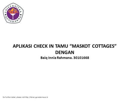 "APLIKASI CHECK IN TAMU ""MASKOT COTTAGES"" DENGAN Baiq Innia Rahmana. 30101668 for further detail, please visit"