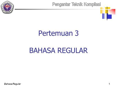 Pertemuan 3 BAHASA REGULAR