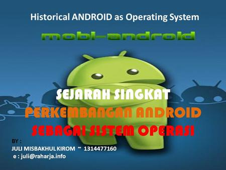 Historical ANDROID as Operating System SEBAGAI SISTEM OPERASI
