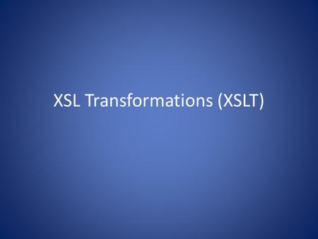 XSL Transformations (XSLT)