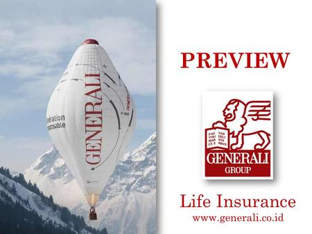 Life Insurance www.generali.co.id PREVIEW. GENERALI Life Insurance Preview iPlan – ARMS - Claims PT Asuransi Jiwa Generali Indonesia Cyber 2 Tower 30.