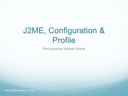 J2ME, Configuration & Profile