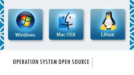 OPERATION SYSTEM OPEN SOURCE. OPERATION SYSTEM Sistem operasi (bahasa Inggris: operating system ; OS) adalah seperangkat program yang mengelola sumber.