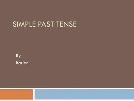 Simple Past Tense By Itariani.