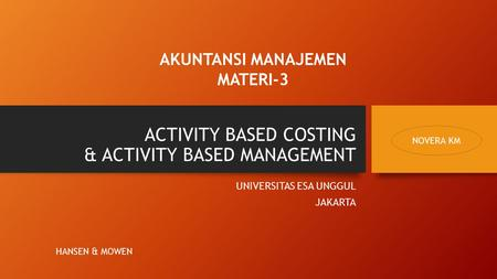 ACTIVITY BASED COSTING & ACTIVITY BASED MANAGEMENT