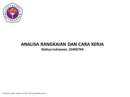 ANALISA RANGKAIAN DAN CARA KERJA Wahyu Indrawan. 10405744 for further detail, please visit