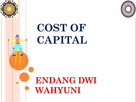 COST OF CAPITAL ENDANG DWI WAHYUNI.