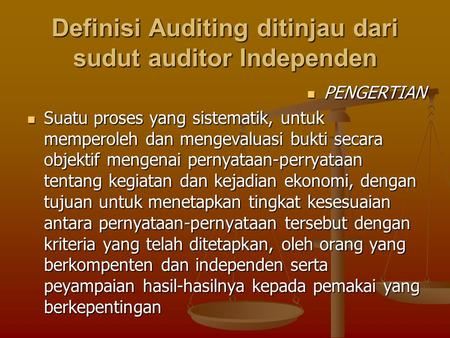 Definisi Auditing ditinjau dari sudut auditor Independen