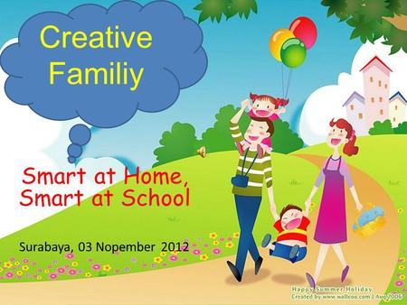 Smart at Home, Smart at School Surabaya, 03 Nopember 2012