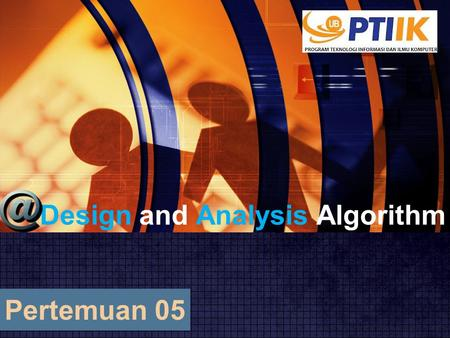 Design and Analysis Algorithm Pertemuan 05. Algoritma Brute Force 1.