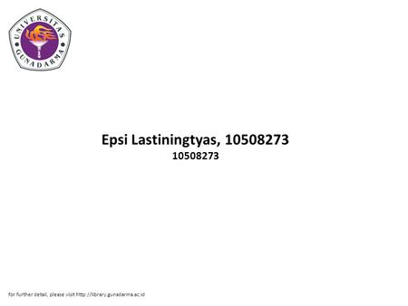 Epsi Lastiningtyas, 10508273 10508273 for further detail, please visit