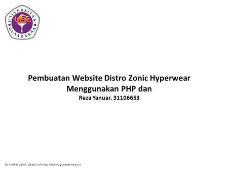 Pembuatan Website Distro Zonic Hyperwear Menggunakan PHP dan Reza Yanuar. 31106653 for further detail, please visit