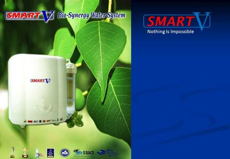 SMART V Nothing Is Impossible. PT. SMART VALUE INDONESIA Mangga 2 Square Lt. 2 Blok B 21 No. 2 ~ 7 Jl. Gunung Sahari Raya, Jakarta Utara. Website: www.smart-v.biz.
