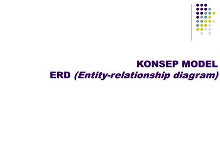 KONSEP MODEL ERD (Entity-relationship diagram)